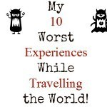 My ten worst travel experiences