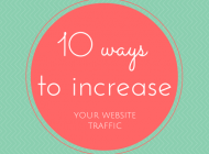 10 ways that I increased my website traffic from 0 to 12,000 in 3 months!