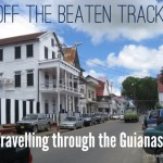 Off the beaten track – travelling through the Guianas part 1