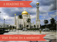 5 reasons to go to Brunei for a long weekend