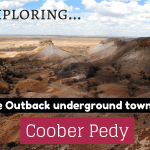 A guide to the bizarre Outback underground town of Coober Pedy