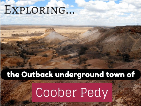 exploring the underground outback town of coober pedy
