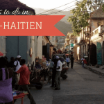 Haiti side trip: Things to do in Cap-Haitien