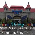 West Palm Beach and Playmobil Fun Park