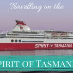 The fun experience of taking the Spirit of Tasmania