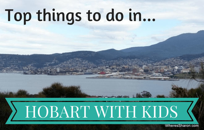 Guide To The Top 10 Things To Do In Hobart With Kids