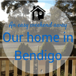 An easy weekend away – our home in Bendigo