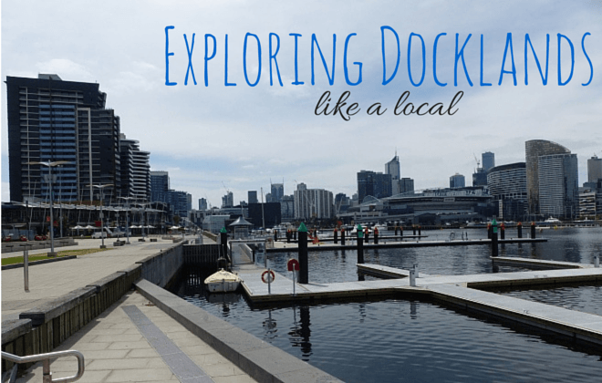 exploring docklands Melbourne like a local