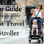 Our Guide to choosing the Best Travel Stroller 2018