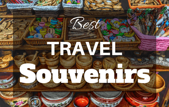 Your BEST Travel Souvenirs