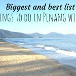 Our guide to things to do in Penang with kids!