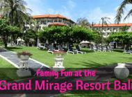 Family fun at the Grand Mirage Resort & Thalasso Bali