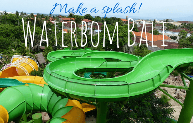 Make a splash! waterbom bali