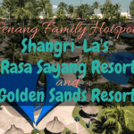 Penang family hotspots at Shangri-La's Golden Sands and Rasa Sayang Resort