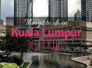 Complete Guide: Top Things to Do in Kuala Lumpur with Kids