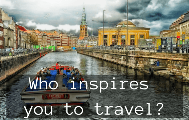 Who inspires you to travel_