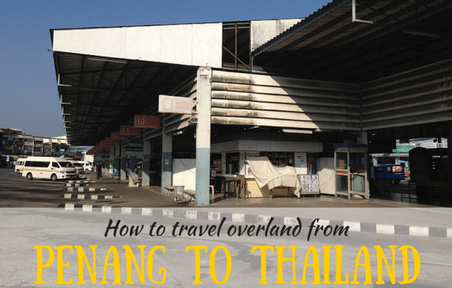 How to travel overland from penang to thailand