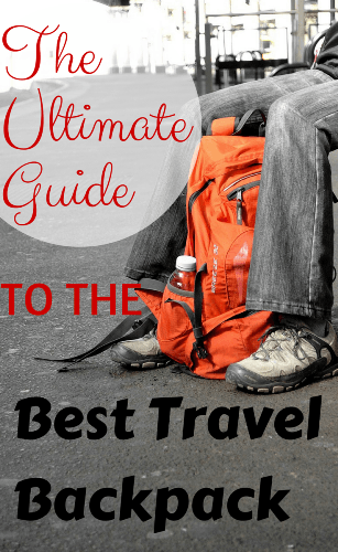 The Ultimate Guide to Choosing the Best Travel Backpack 2018 ... cf30833a5e007