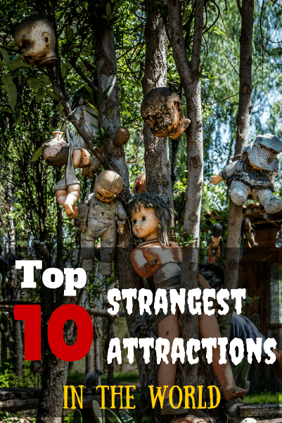 Top 10 strangest attractions in the world pin