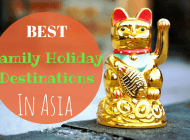 The 7 Best Family Holiday Destinations in Asia!