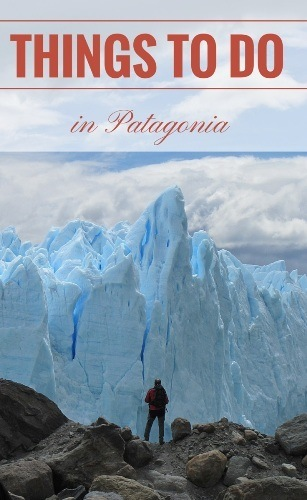 THINGS TO see in patagonia
