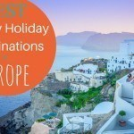 8 Best Family Holiday Destinations in Europe