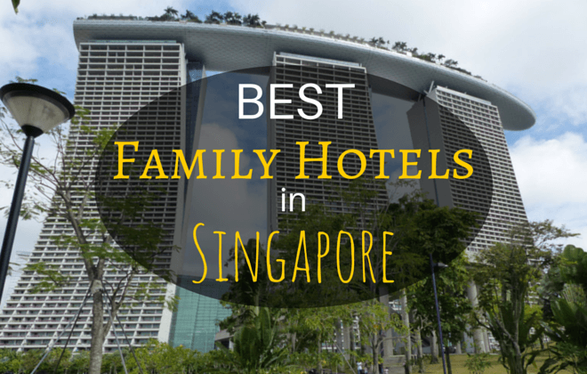 10 Best Family Hotels In Singapore Family Travel Blog