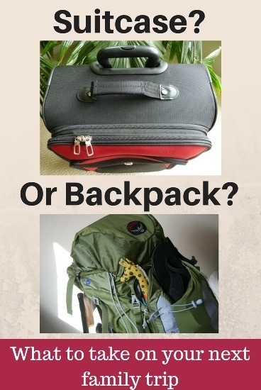 Suitcase vs backpack what to take on your next family trip