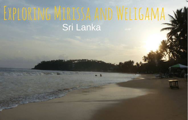 Exploring Mirissa and Weligama Sri Lanka