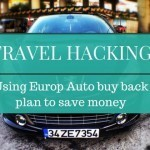 Travel Hacking: Using Europ Auto Buy Back Plan to Save Money on Car Rental