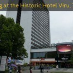 Comfort, Location and the KGB at the Original Sokos Hotel Viru, Tallinn