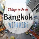 Complete Guide to the Top 13 Things to Do in Bangkok with Kids