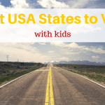 The Ultimate List of the Best USA States to Visit with Kids