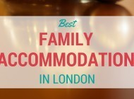 The Best Family Accommodation in London