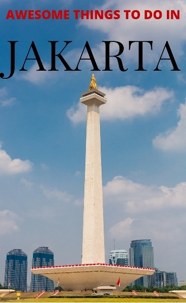AWESOME THINGS TO DO IN Jakarta