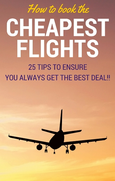 25 tips for how to find the cheapest flights to anywhere for How to find cheapest flight
