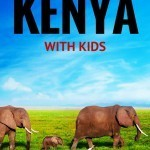 8 Things to do in Kenya with Kids