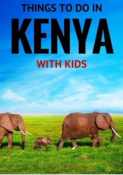THINGS TO DO IN Kenya with kids