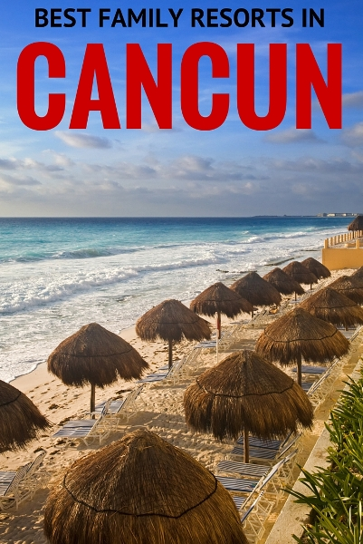 Best Family Resorts In Cancun Family Travel Blog