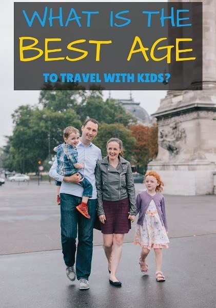 WHAT IS THE best age to travel with kids