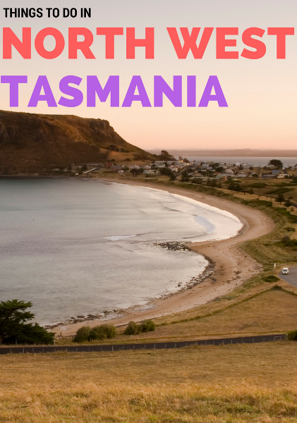 things to do in north west TASMANIA