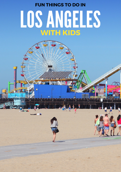 FUN THINGS TO DO IN LA WITH KIDS s