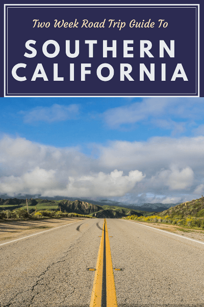 things to do in southern california our 2 week road trip